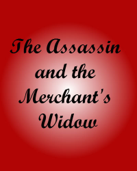 The Assassin and the Merchant's Widow