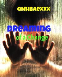 Dreaming of a Change