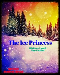 The ice Princess ( R5/ Ross Lynch)