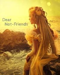 Dear Not-Friends