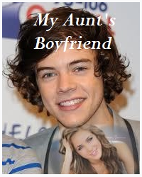My Aunts Boyfriend (Harry Styles L.S) (Discontinued)