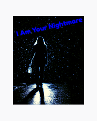 I Am Your Nightmare