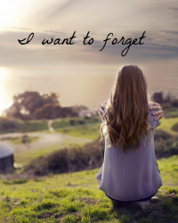 I Want To Forget