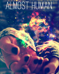 ALMOST HUMAN.