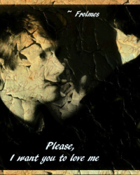 I want you to love me ~ Johnlock