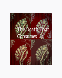 The Death That Consumes Us