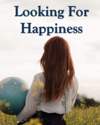 Looking For Happiness