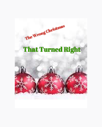 The WRONG Christmas Story That Turns RIGHT