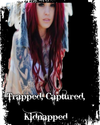 Trapped, Caputured, Kidnapped