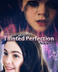 Tainted Perfection