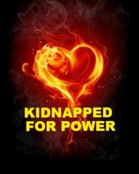 Kidnapped for Power