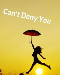 Can't Deny You