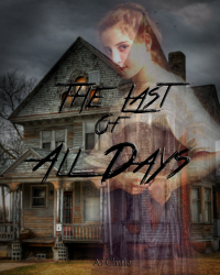 The Last of All Days (oneshot)