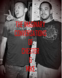 The Imaginary Conversarions of Chester and Mike