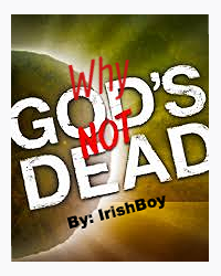 Why God's NOT Dead