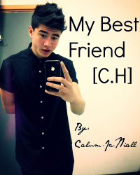 My best friend. [C.H]