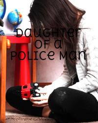 Daughter of a Police Man