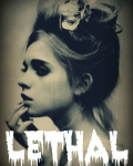 Lethal ( On hold Continued on Wattpad )