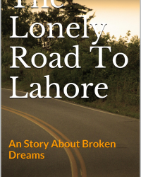 The Lonely Road To Lahore