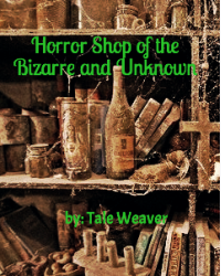 The Horror Shop of the Bizarre and Unknown