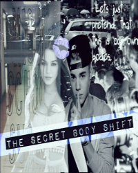 The secret body shift - Justin Bieber fanfic