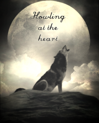 Howling at the Heart