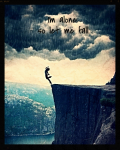 Im alone, so let me fall