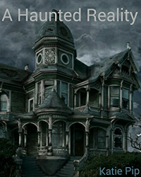 A Haunted Reality