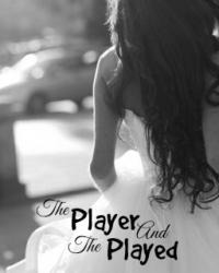 The Player and The Played