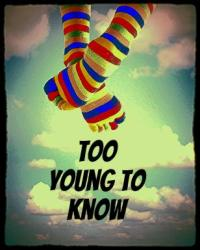 Too Young To Know - #3 Of The Kidnapped By Bieber Series