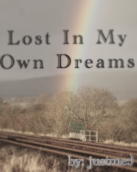 Lost In My Own Dreams