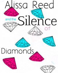 Alissa Reed and the Silence of Diamonds