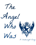 The Shadownight Diaries ~ The Angel Who Was