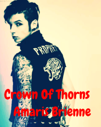 Crown Of Thorns (An Andy Biersack Fanfic)