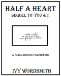 half a heart(sequel to you&i) *closed*