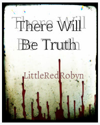 There Will Be Truth
