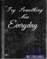 Try Something New Everyday