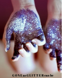 Gone as Glitter Can Be