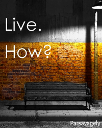 Live. How?