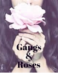 Gangs and Roses