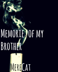 Memories of my Brother