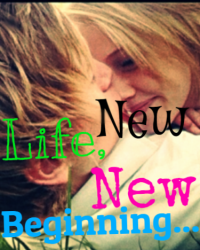 New Life, New Beginning ~ON HOLD~