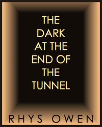 The Dark at the End of the Tunnel