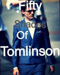 Fifty Shades Of Tomlinson