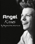 Angel Kisses - Louis Tomlinson AU