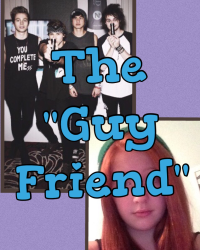 "The ""Guy Friend"""