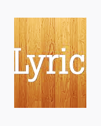 Lyrics - Lyrics to songs *Look At Description!*