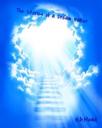 The Stories of a Dream Walker *on hold*