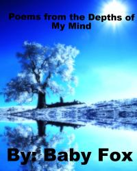 Poems from the Depths of my Mind