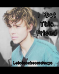 I Got This Friend (a.i. fanfic)